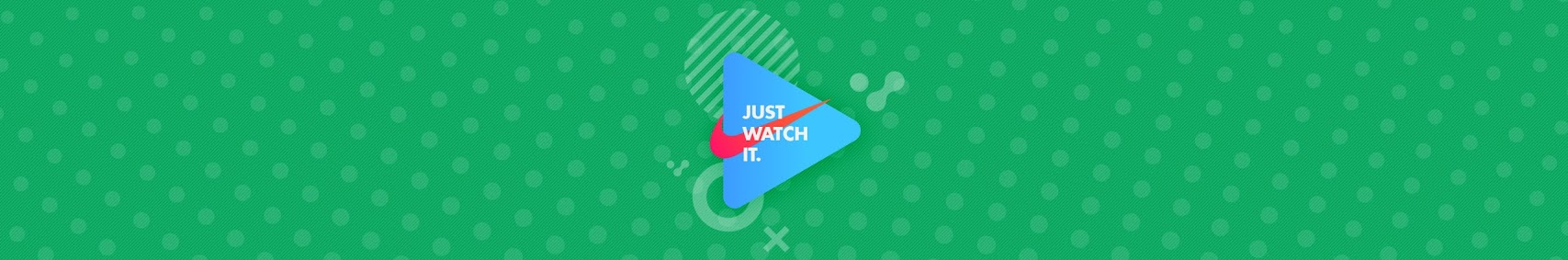 JUST WATCH IT