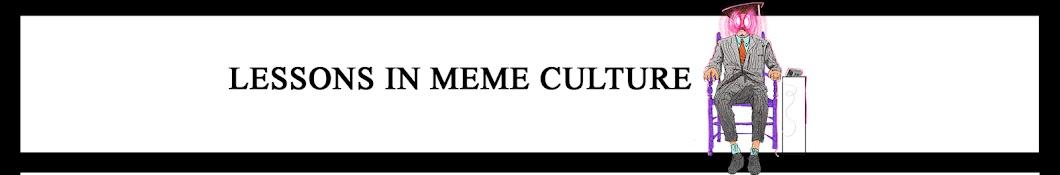 Lessons in Meme Culture