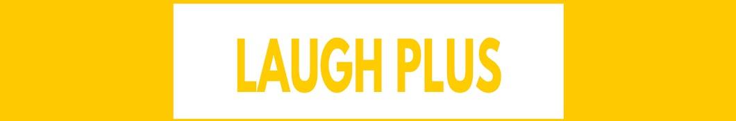 Laugh Plus