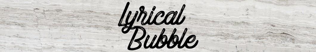 Lyrical Bubble