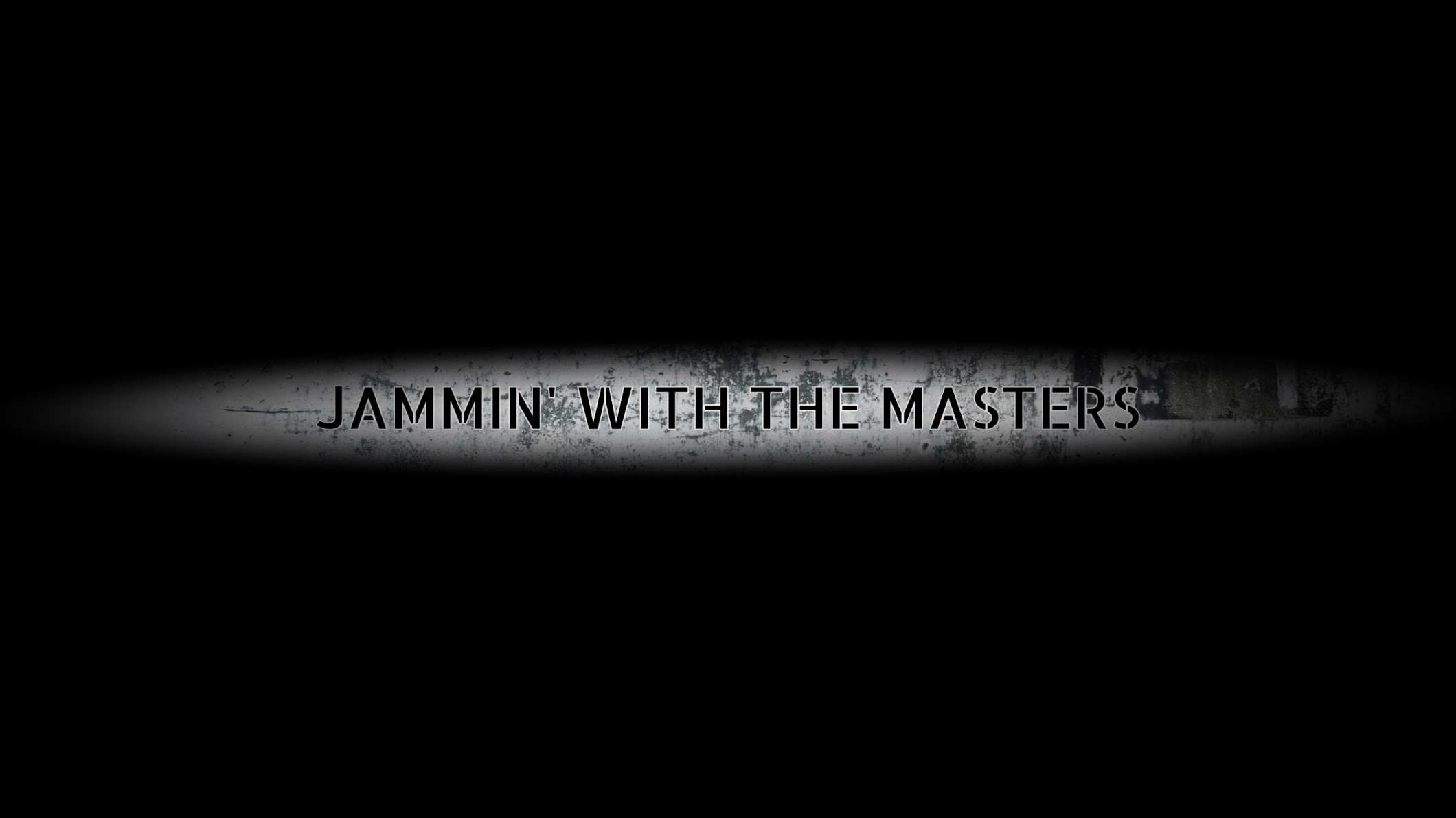 JAMMIN' WITH THE MASTERS