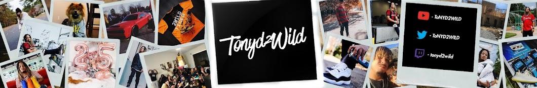 ToNYD2WiLD