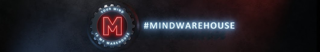 #Mind Warehouse
