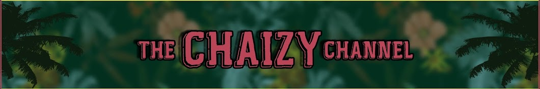 theCHAIZYchannel Banner
