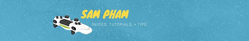Sam Pham Tips and Tutorials
