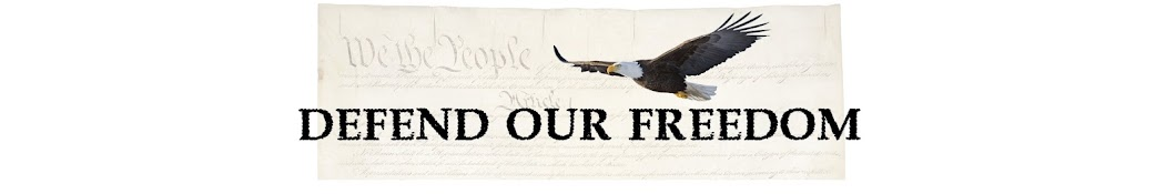 DEFEND OUR FREEDOM