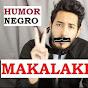 HUMOR NEGRO MAKALAKESH