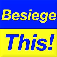 Besiege This!