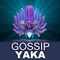 Gossip Yaka