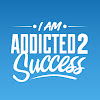 Addicted2SuccessTV