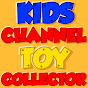 Kids Channel Toy Collector - Fun Learning Videos