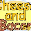 CheeseandBaconGames