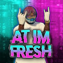 aT IM FRESH