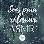 Sons para Relaxar ASMR