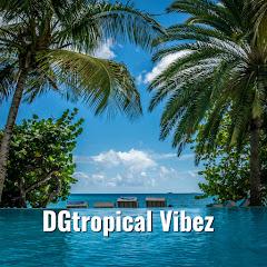 DGtropical Vibez