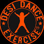 DESI DANCE EXERCISE By