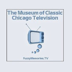 The Museum of Classic Chicago Television (www.FuzzyMemories.TV)