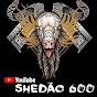 Shedão 600