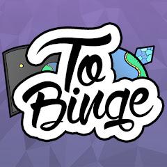 To Binge