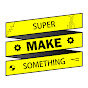 Super Make Something