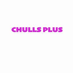 CHULLS PLUS