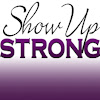 Show Up Strong