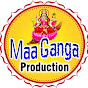 Maa Ganga Production