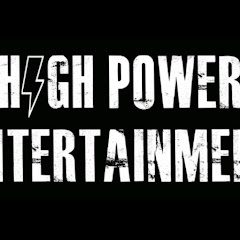 HighPowerEntertainment !