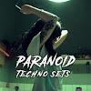 Paranoid Techno Sets
