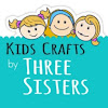 Kids Crafts By Three Sisters