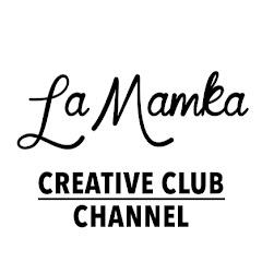 La Mamka Creative Club