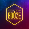 Boys Who Booze