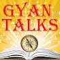 Gyan Talks