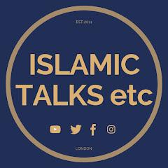 ISLAMIC TALKS etc