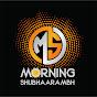 MORNING SHUBHAARAMBH