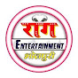 Raag Entertainment Bhojpuri on substuber.com