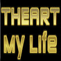 Theart My Life