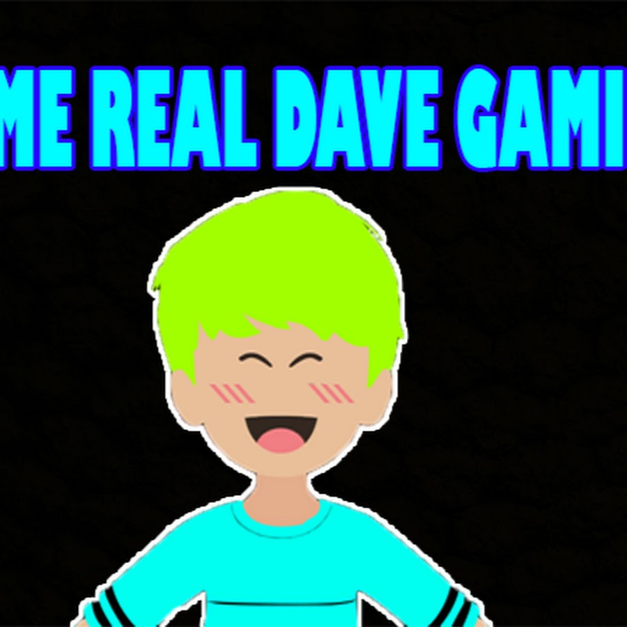 itz Me Real Dave Gaming - YouTube