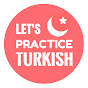 Let's Practice Turkish