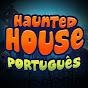 Haunted House Português