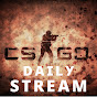 CS:GO Daily Stream