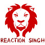 Reaction Singh