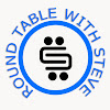 RoundTable With Steve