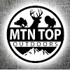 MTN TOP Outdoors ...Hunt, Fish, Cook. Outdoors