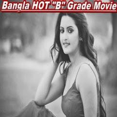 """Bangla HOT """"B"""" Grade Movie"""