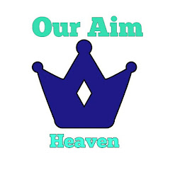 Our Aim Heaven
