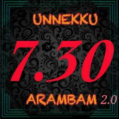 Unnekku 7.30 Arambam 2.0