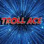 Troll Ace