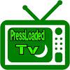 Pressloaded Tv