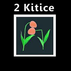 2Kitice